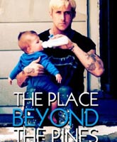 The Place Beyond the Pines / Место под соснами