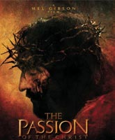 The Passion Of The Christ / Страсти Христовы